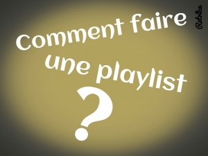 faire-une-playlist